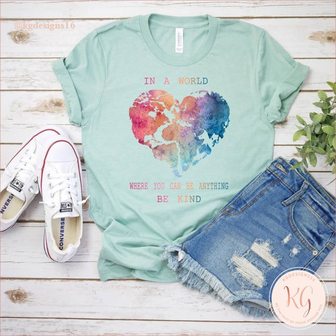 In A World Where You Can Be Anything Kind Watercolor Womans Unisex T Shirt Clothing