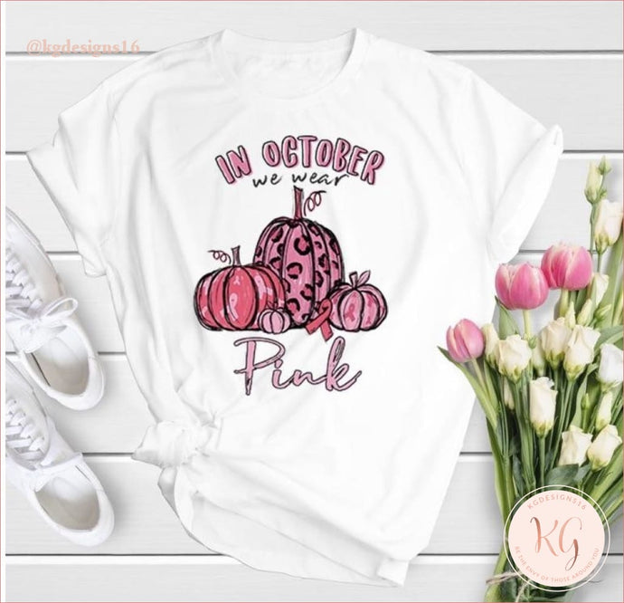 In October We Wear Pink Cancer Awareness Unisex Crew Neck Tshirt Clothing