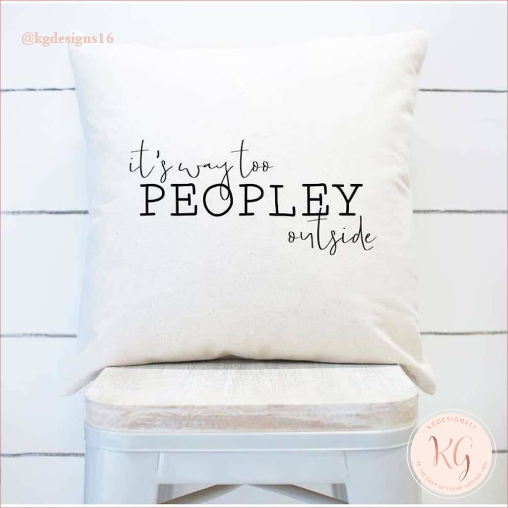 Its Way Too Peopley Outside Pillow Cover