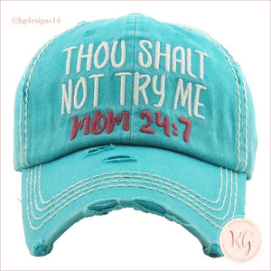 Mom Mood 24:7 Thou Shalt Not Try Me Embroidered Patch Baseball Hat Turquoise