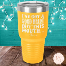 Load image into Gallery viewer, Piper Lou Ive Got A Good Heart But This Mouth Laser Etched Tumbler 30 Oz