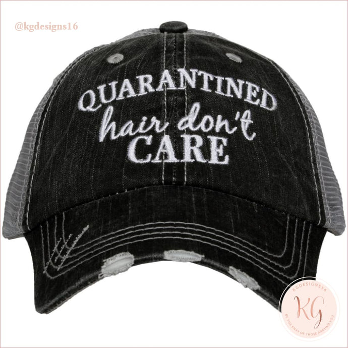 Quarantined Hair Dont Care Distressed Trucker Baseball Hat