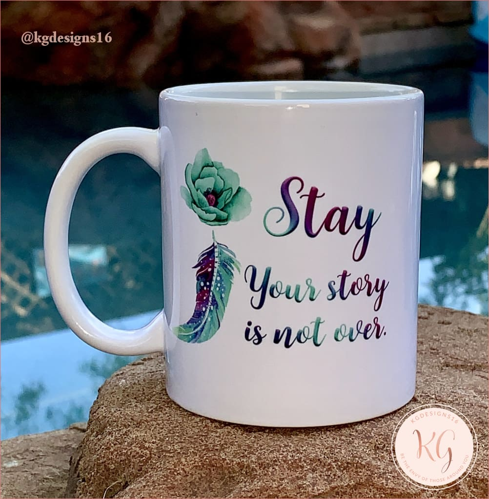 Stay Your Story Is Not Over Watercolor Suicide Awareness Coffee Mug Mug