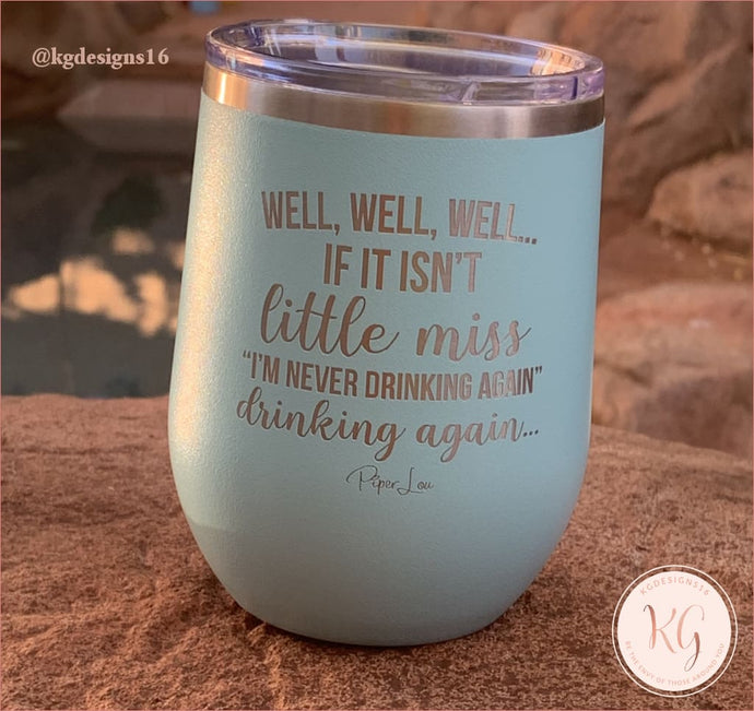 Well If It Isnt Miss Im Never Drinking Again Coral 12Oz Stemless Wine Tumbler Tumbler