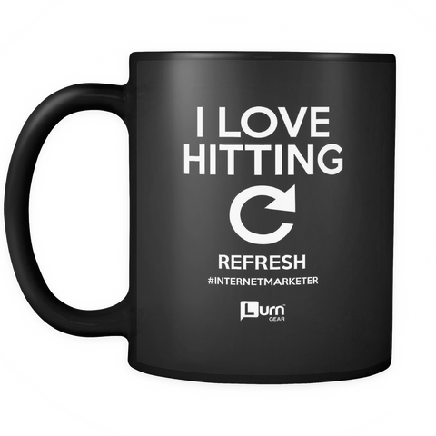 I Love Hitting Refresh MUG