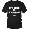My Boss is Awesome TShirt & Hoodie