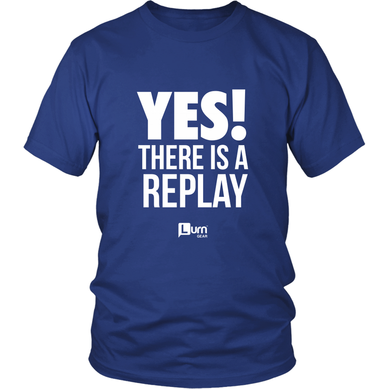 Yes, There is a Replay