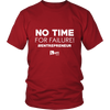 No Time For Failure TShirt & Hoodie