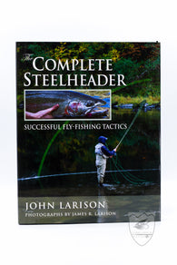 The Complete Steelheader,Books,Anglers Books-Confluence Fly Shop