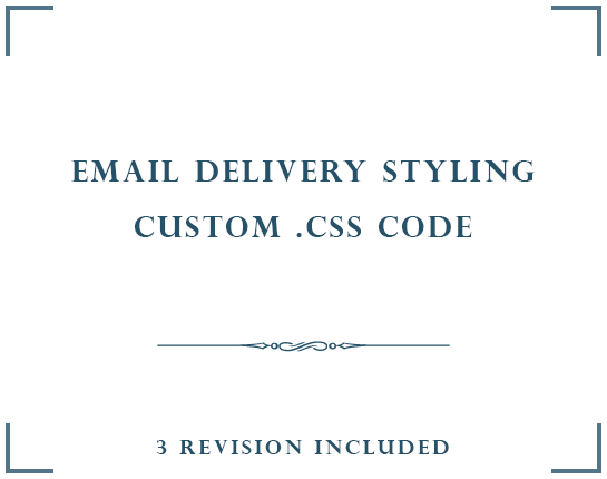 EMAIL DELIVERY STYLING | CUSTOM .CSS