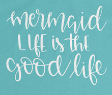 Mermaid Life is the Good Life Tank Top - Teal with White