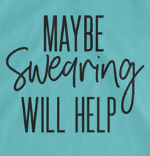 Maybe Swearing Will Help Tank Top - Teal with Black