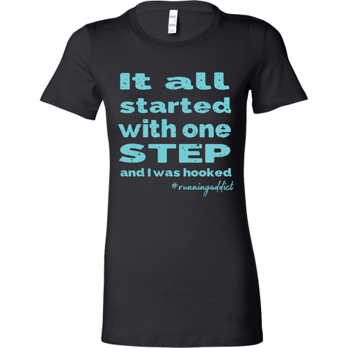 Running Addict T-shirt...It all started with that first step!