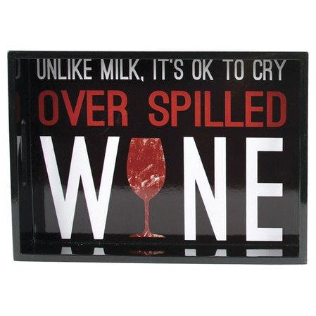 """Unlike Milk, it's ok to cry over spilled wine"" serving tray"