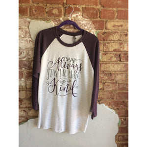 Always Stay Humble and Kind Raglan T-Shirt