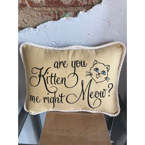 """Are you Kitten Me"" Pillow"
