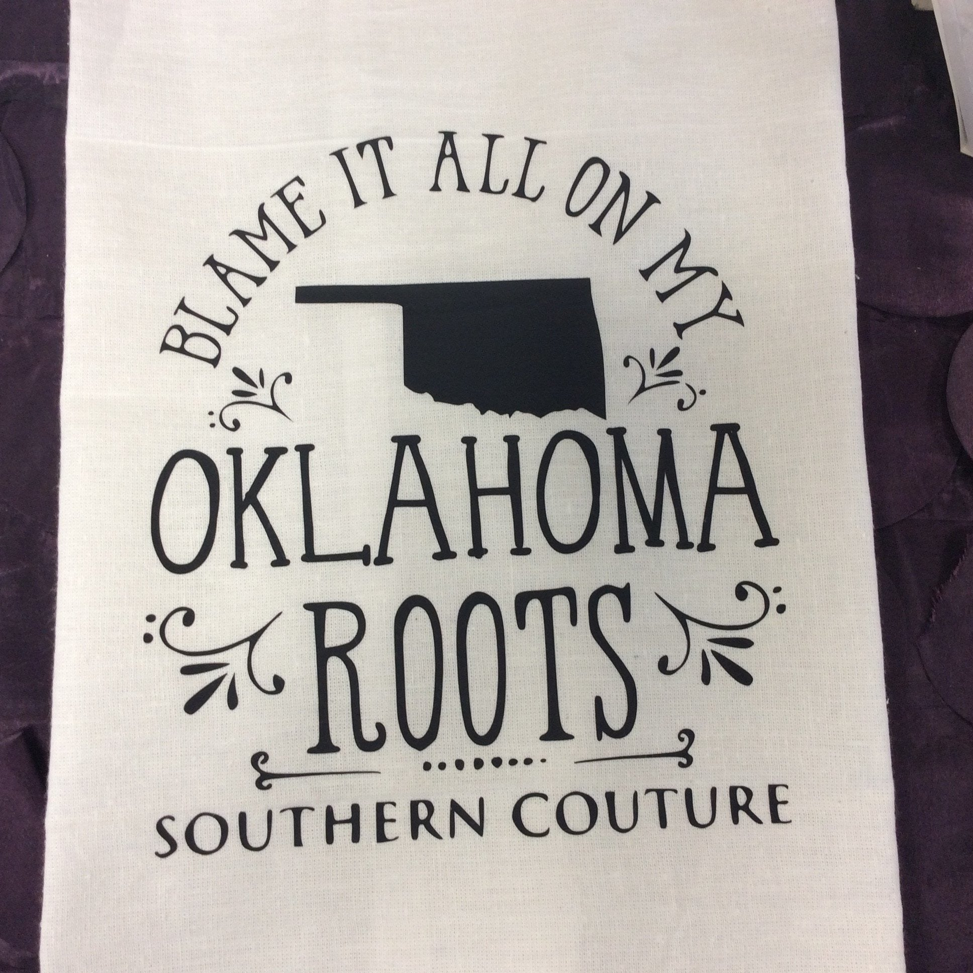 """Blame it all on my Oklahoma Roots"" Hand Towel"
