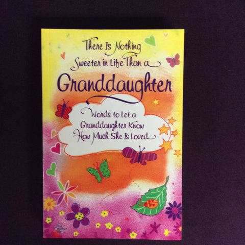 """There is Nothing Sweeter in Life Than a Granddaughter"" by Blue Mountain Arts"