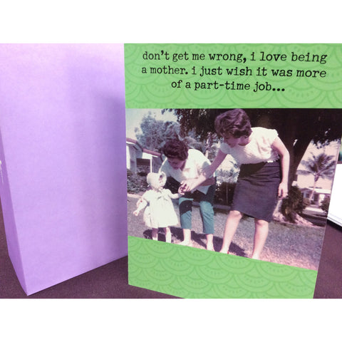 """Dont Get Me Wrong"" Greeting Card"