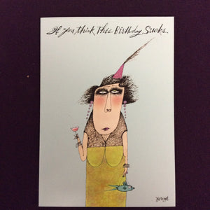 """You think this Birthday Sucks"" - Greeting Card"