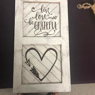 """Live, Love, Be Grateful"" Farmhouse Sign"