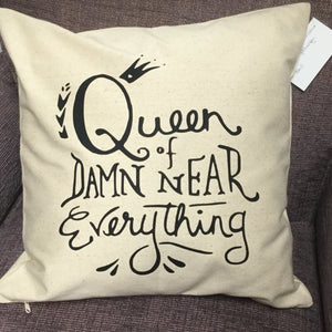 """Queen of damn near everything"" Pillow"