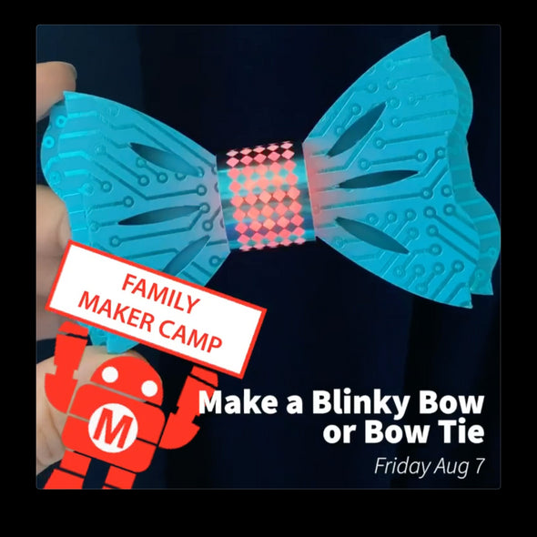 Maker Camp Live! Blinky Bows & Bow Ties