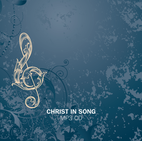 Christ in Song / Piano Accompaniment CD or MP3s (soon) - Hymn Treasury Archive
