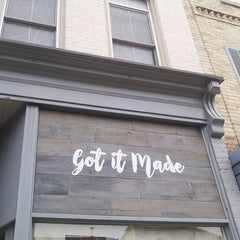 Got It Made Sign