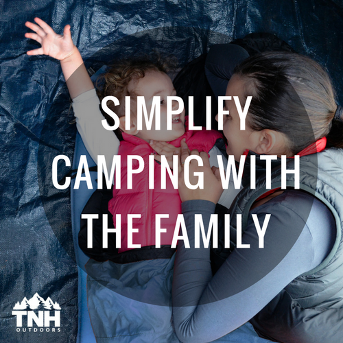 CAMPING OR GLAMPING? SIMPLIFY CAMPING WITH THE FAMILY