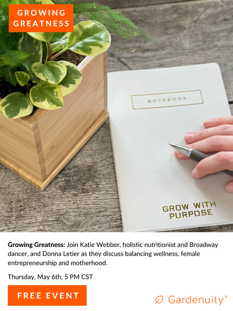 FREE Growing Greatness: Gardenuity x Katie Webber | May 6th at 5:00 PM CST