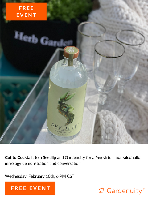 FREE Cut to Cocktail: Gardenuity x Seedlip Non-Alcoholic Spirits | February 10th at 6:00 PM CST