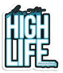 Live the High Life Sticker