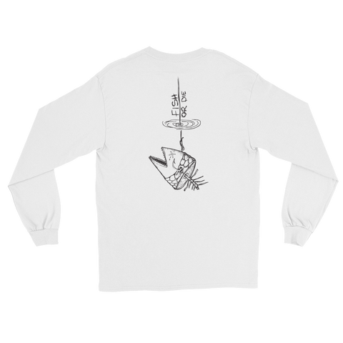 Fish or Die Long Sleeve T-Shirt