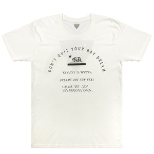 DON'T QUIT YOUR DAY DREAM TEE - SIXELAR