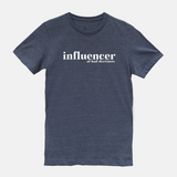 Influencer of Bad Decisions T-Shirt