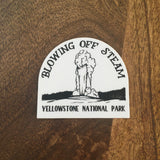 Blowing Off Steam Old Faithful Sticker