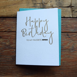 Happy Birthday to my favorite ....greeting card