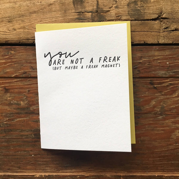 **SALE!**You are not a freak (but maybe a freak magnet) letterpress card