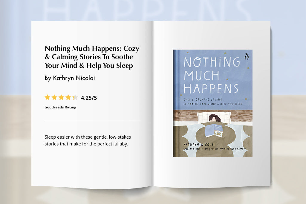 Nothing Much Happens: Cozy & Calming Stories To Soothe Your Mind & Help You Sleep By Kathryn Nicolai | Puffy