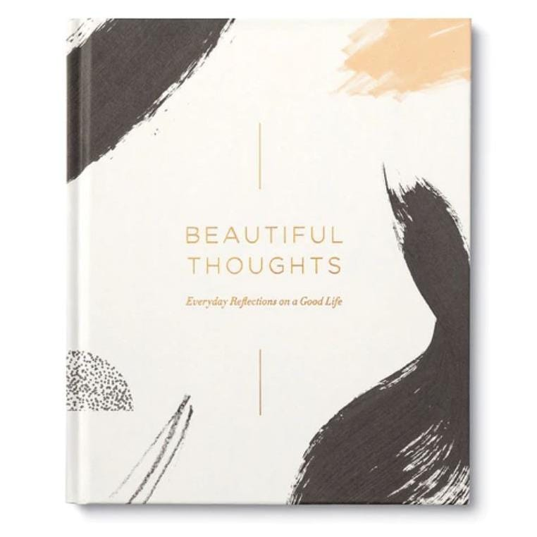 Beautiful Thoughts: Everyday Reflections on a Good Life Book
