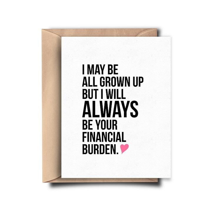 Funny Financial Burden Parents Card - Greeting Card - GIFTABLE GOODIES