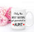 CLEARANCE - Only The Best Sisters Get Promoted To Aunt Coffee Mug -- GIFTABLE GOODIES
