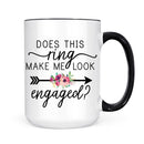Does This Ring Make Me Look Engaged Mug