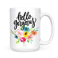 Hello Gorgeous Floral Mug