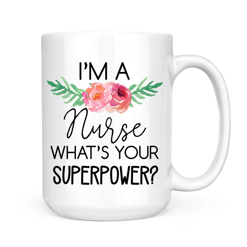 I'm A Nurse What's Your Superpower Mug - Coffee Mug - GIFTABLE GOODIES