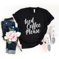 Iced Coffee Please T-Shirt