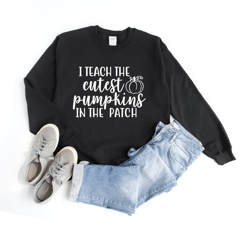 I Teach The Cutest Pumpkins In The Patch Sweatshirt
