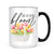 Life Live In Full Bloom Mug