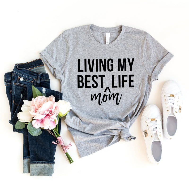 Living My Best MOM Life T-Shirt - T-Shirts - GIFTABLE GOODIES